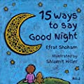 15 Ways to say Good Night (children book, bed time picture book) (15 Ways to say Good Night - 2)