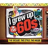 I Grew Up in the 60s