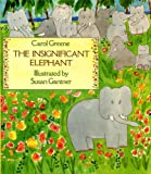 Insignificant Elephant (0152387307) by Greene, Carol