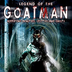 Legend of the Goatman: Horrifying Monsters, Cryptids, and Ghosts | [O. H. Krill]