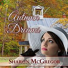 Autumn Dreams (       UNABRIDGED) by Sharon McGregor Narrated by Maryann Carlson