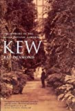 Kew: A History: The History of the Royal Botanic Gardens Ray Desmond