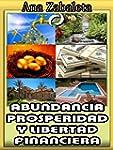 Abundancia, Prosperidad y Libertad Fi...