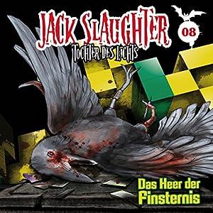Das Heer der Finsternis (Jack Slaughter - Tochter des Lichts 8) Hörspiel