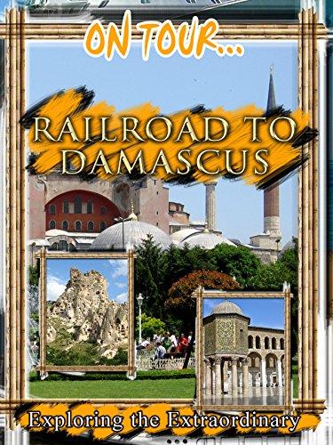 On Tour... Railroad to Damascus