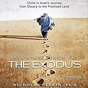 Finding Jesus in the Exodus Audiobook