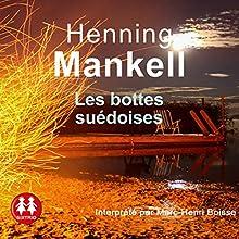 Les bottes suédoises | Livre audio Auteur(s) : Henning Mankell Narrateur(s) : Marc-Henri Boisse