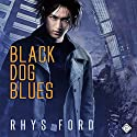 Black Dog Blues: The Kai Gracen Series, Book 1 (       UNABRIDGED) by Rhys Ford Narrated by Greg Tremblay