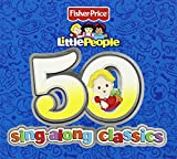 Fisher Price Little People: 50 Sing-Along Classics