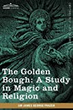 Image of The Golden Bough: A Study in Magic and Religion