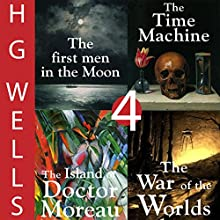 H. G. Wells Sci-Fi Omnibus: Four Great Novels (       UNABRIDGED) by H. G. Wells Narrated by Greg Wagland