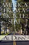 img - for America from a Bicycle Seat by Dunn, Al (2011) Paperback book / textbook / text book