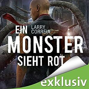 Ein Monster sieht rot (Monster Hunter 5) Hörbuch von Larry Correia Gesprochen von: Robert Frank