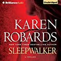 Sleepwalker (       UNABRIDGED) by Karen Robards Narrated by Kate Rudd