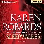 Sleepwalker   Karen Robards