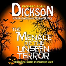 The Menace of the Unseen Terror (       UNABRIDGED) by Richard Alan Dickson Narrated by Richard Alan Dickson