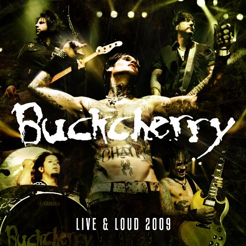 BUCKCHERRY - Live & Loud 2009 - Zortam Music