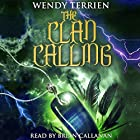 The Clan Calling: The Adventures of Jason Lex, Chronicle 2 Hörbuch von Wendy Terrien Gesprochen von: Brian Callanan