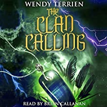 The Clan Calling: The Adventures of Jason Lex, Chronicle 2 Audiobook by Wendy Terrien Narrated by Brian Callanan
