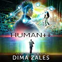 Human++ Audiobook by Dima Zales, Anna Zaires Narrated by William Dufris