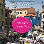 The Cafe by the Sea: A Novel | Jenny Colgan
