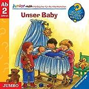 Unser Baby (Wieso? Weshalb? Warum? junior) | Angela Weinhold, Clara Suetens