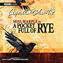 A Pocket Full of Rye (Dramatized) Radio/TV Program by Agatha Christie Narrated by June Whitfield
