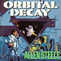 Orbital Decay (       UNABRIDGED) by Allen Steele Narrated by Jonathan Yen