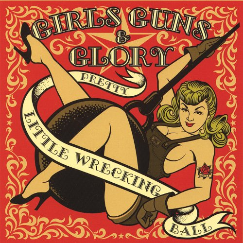 Original album cover of Pretty Little Wrecking Ball by Girls Guns & Glory