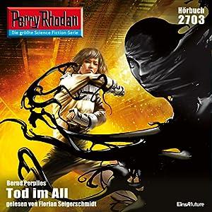 Tod im All (Perry Rhodan 2703) Hörbuch