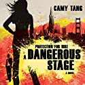 Dangerous Stage: Protection for Hire, Book 2 (       UNABRIDGED) by Camy Tang Narrated by Emily Durante