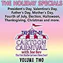 The Best of Cartoon Carnival, Volume 2: The Holiday Specials  by Joe Bevilacqua Narrated by Joe Bevilacqua, Mel Blanc, Daws Butler, June Foray, Paul Frees, Don Messick, Bill Scott