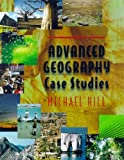 Advanced Geography Case Studies (0340711817) by Hill, Michael