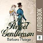 A Perfect Gentleman | Barbara Metzger