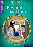 Oxford Reading Tree TreeTops Time Chronicles: Level 11: Beyond the Door