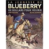Jeunesse de Blueberry (La) - tome 16 - 100 $ pour mourirpar Fran�ois Corteggiani