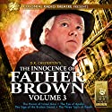 The Innocence of Father Brown, Vol. 3 Audiobook by M.J. Elliott, G. K. Chesterton Narrated by  J.T. Turner and the Colonial Radio Players
