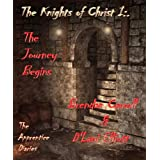 The Knights of Christ I:. The Journey Begins (The Apprentice Diaries)