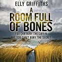 A Room Full of Bones: A Ruth Galloway Investigation, Book 4 Audiobook by Elly Griffiths Narrated by Jane McDowell