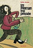 img - for Une maman trop pressee (French Edition) book / textbook / text book