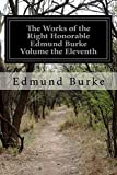 img - for The Works of the Right Honorable Edmund Burke Volume the Eleventh book / textbook / text book