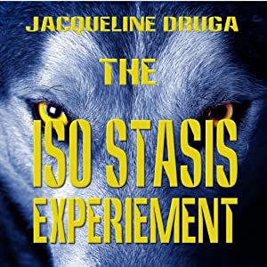 The Iso-Stasis Experiment: The Experiments, Book 1 | [Jacqueline Druga]