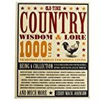 Old Time Country Wisdom and Lore: 1000s of Traditional Skills for Simple Living Book