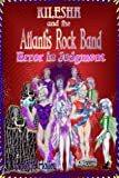 Error in Judgment (Kilesha and the Atlantis Rock Band Book 2)