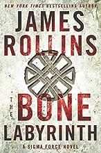 The Bone Labyrinth A Sigma Force Novel Sigma Force Novels