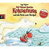 Der kleine Drache Kokosnuss und die Reise zum Nordpol (Die Abenteuer des kleinen Drachen Kokosnuss, Band 22)