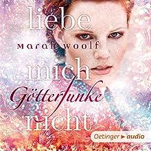 Liebe mich nicht (GötterFunke 1) Hörbuch von Marah Woolf Gesprochen von: Jodie Ahlborn, Patrick Bach