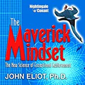 Maverick Mindset: The New Science of Exceptional Achievement | John Eliot