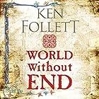 World Without End: The Kingsbridge Novels, Book 2 Hörbuch von Ken Follett Gesprochen von: John Lee