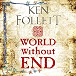 World Without End: The Kingsbridge Novels, Book 2 | Ken Follett
